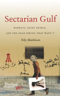 Sectarian Gulf by Toby Mattiesen, Stanford University Press