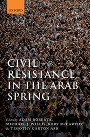 Book cover Civil Resistance in the Arab Spring